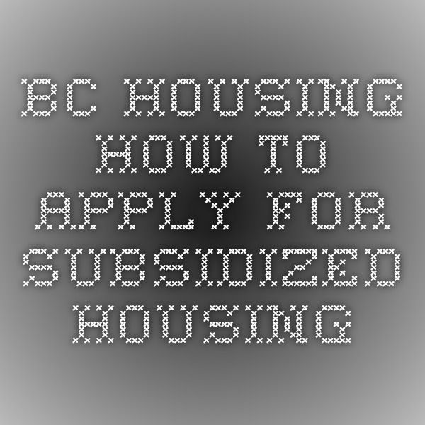 BC Housing - How to Apply for Subsidized Housing