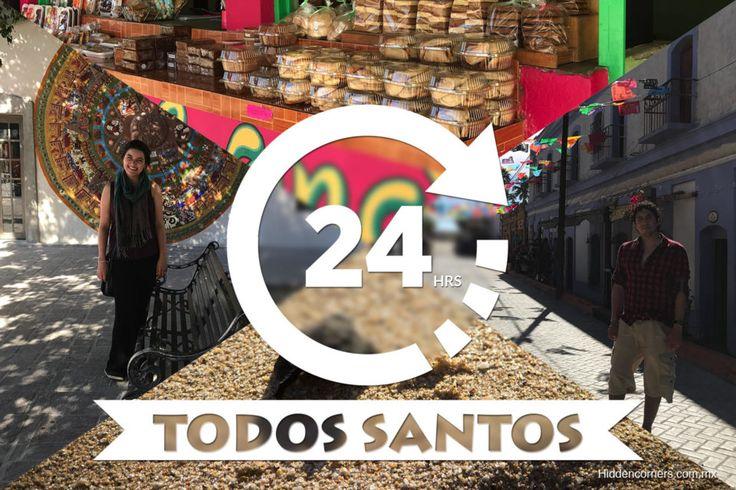 24-HRS IN TODOS SANTOS