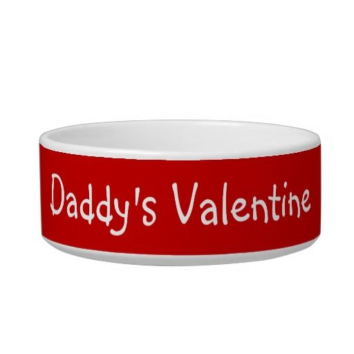 Daddy's Valentine / medium or large Pet Water Bowl! 100% ceramic, dishwasher and microwave approved #fomadesign