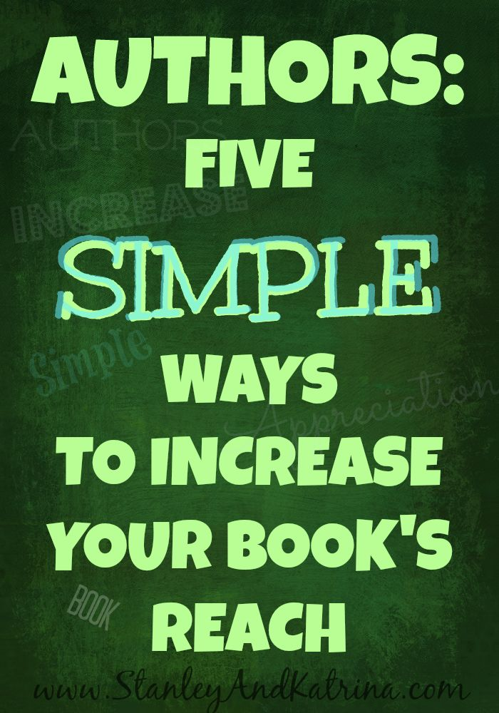Stanley and Katrina: AUTHORS: Five Simple Ways to Increase Your Book's ...