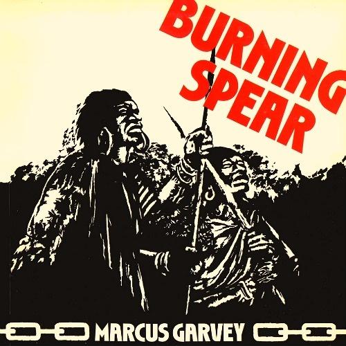 BURNING SPEAR - Marcus Garvey ℗ 1975, Island Records