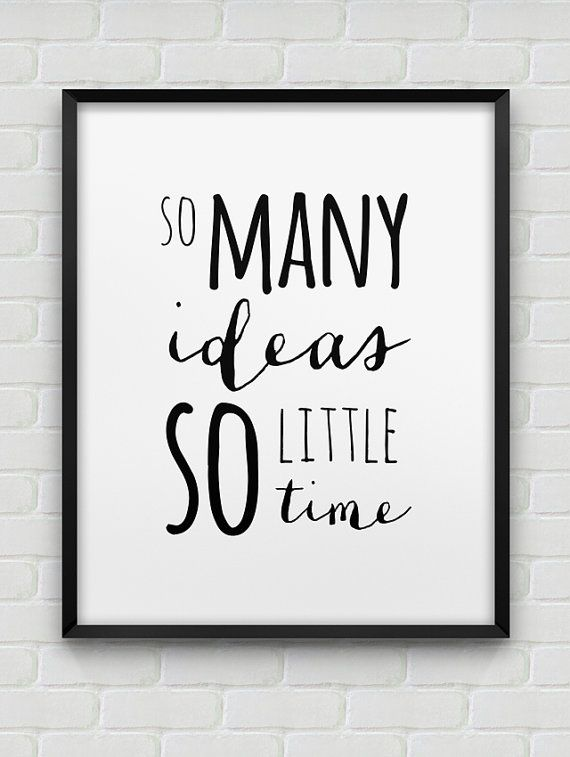 printable 'so many ideas so little time' poster // by spellandtell