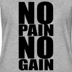 No Pain No Gain Magliette