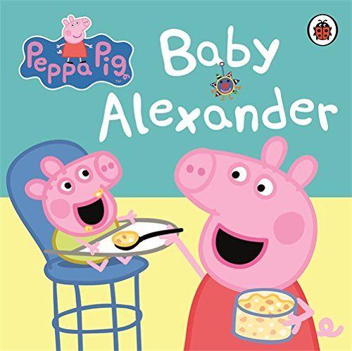 Peppa Pig: Baby Alexander: 9780723271789: Amazon.com: Books