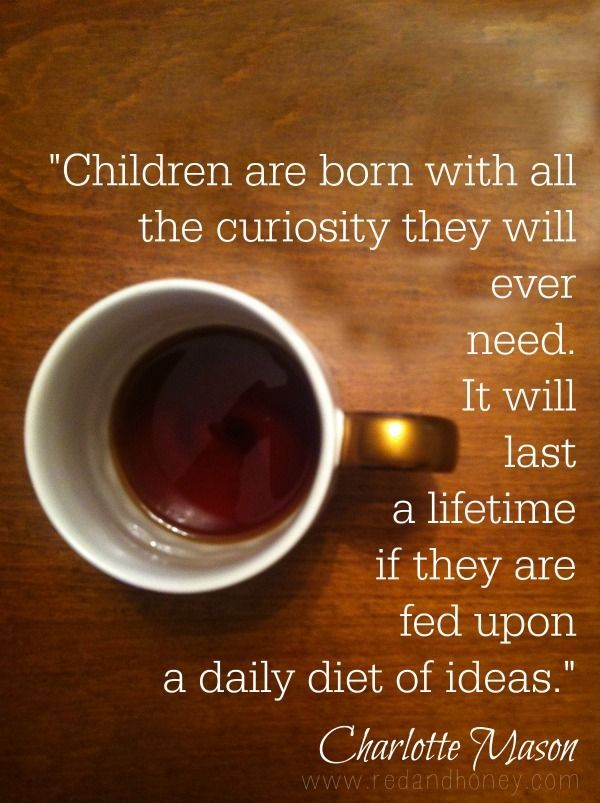 I love this quote by Charlotte Mason! Here's how we're taking the CM approach in our homeschooling...