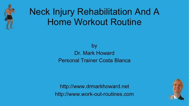 Neck Injury Rehabilitation And A Home Workout Routine