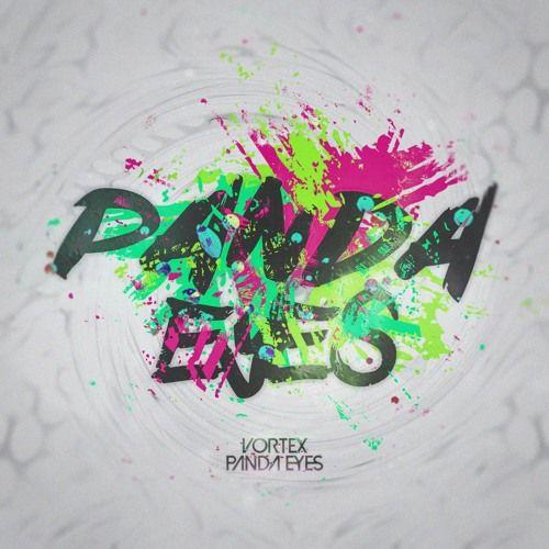 Panda Eyes - Vortex by Panda Eyes | Free Listening on SoundCloud
