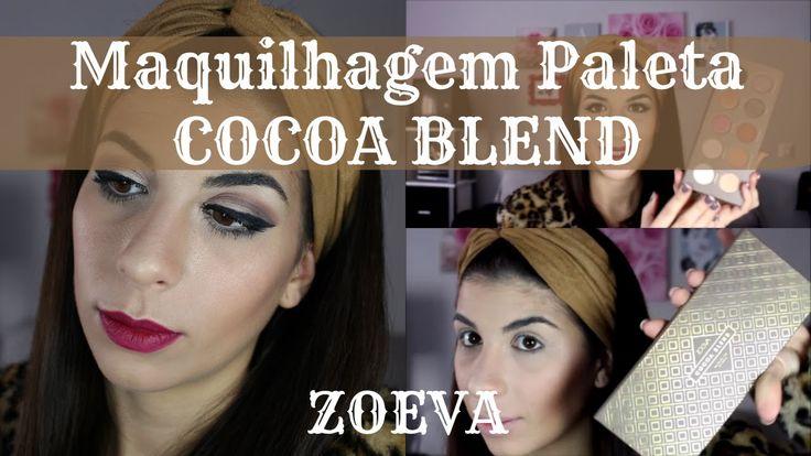 Maquilhagem c/ Cocoa Blend - ZOEVA   Be Creative Be You