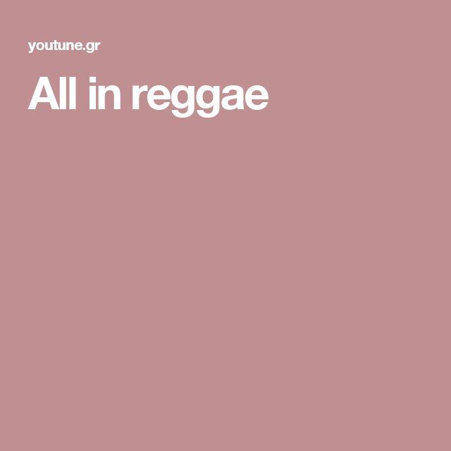 All in reggae