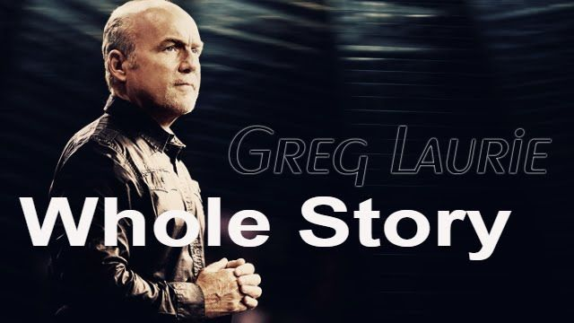|The Harvest Of Pastor Greg Laurie Sermons 2015| The Whole Story