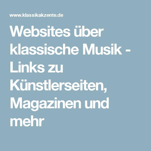 Websites über klassische Musik - Links zu Künstlerseiten, Magazinen und mehr