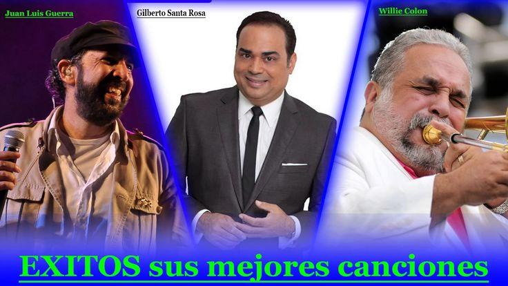 Exitos de Gilberto Santa Rosa, Juan Luis Guerra, Willie Colon EXITOS sus...