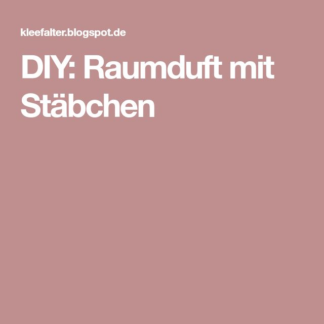 DIY: Raumduft mit Stäbchen