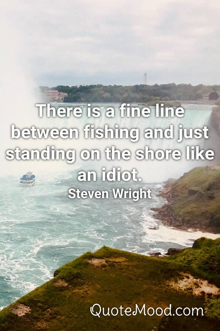Inspiring Fishing Quote In 2020 Fishing Quotes Fly Fishing Games Fishing Outfits