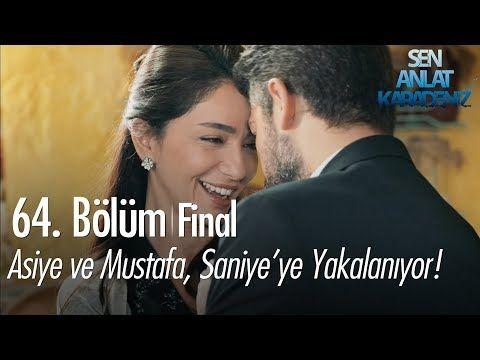 Asiye Ve Mustafa Saniye Ye Yakalaniyor Sen Anlat Karadeniz 64 Bolum Final