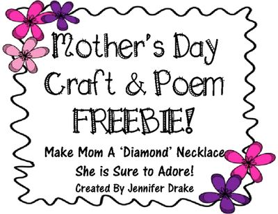 Mothers Day Craft & Poem FREEBIE! from Jennifer Drake on TeachersNotebook.com -  (8 pages)  - Your student's Moms/Mums/Grandmas are going to LOVE their very first 'diamond' necklace made by their child! And you are going to LOVE the feedback and smiles on everyone's faces!