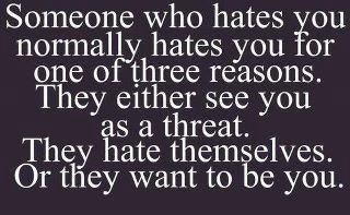 Very True...or they think you have an ugly heart...I'd say there are four reasons <3