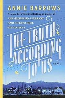 How Writers Are Living A Life of Writing: Book Review: The Truth According To Us by Annie Ba...