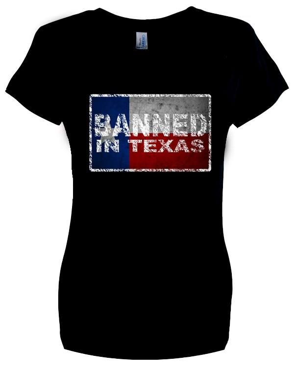 Ladies Banned in Texas T Shirt Size S- 2XL.  Buy now from our SCM facebook store.