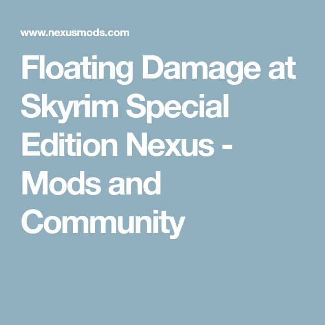 Floating Damage at Skyrim Special Edition Nexus - Mods and Community
