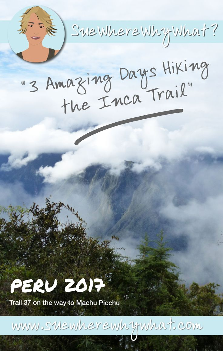 3 Amazing Days Hiking the Inca Trail