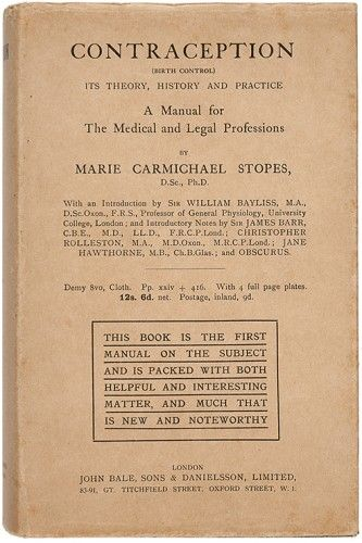 STOPES, Marie. Contraception (birth control) its theory, history and practice. A manual for the medical and legal professions.  John Bale, Sons & Danielsson, Ltd. 1923. #iwd2014 #inspiringchange #medicine #history