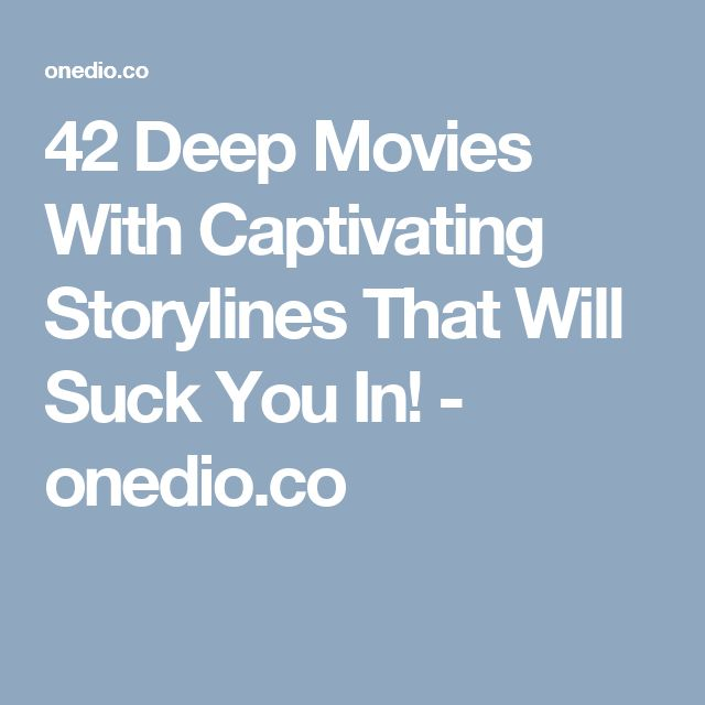 42 Deep Movies With Captivating Storylines That Will Suck You In! - onedio.co