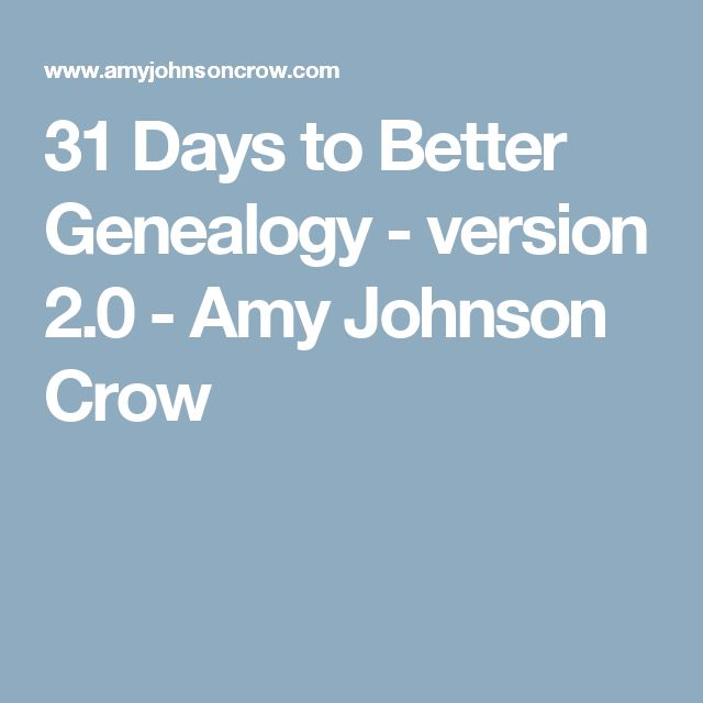 31 Days to Better Genealogy - version 2.0 - Amy Johnson Crow