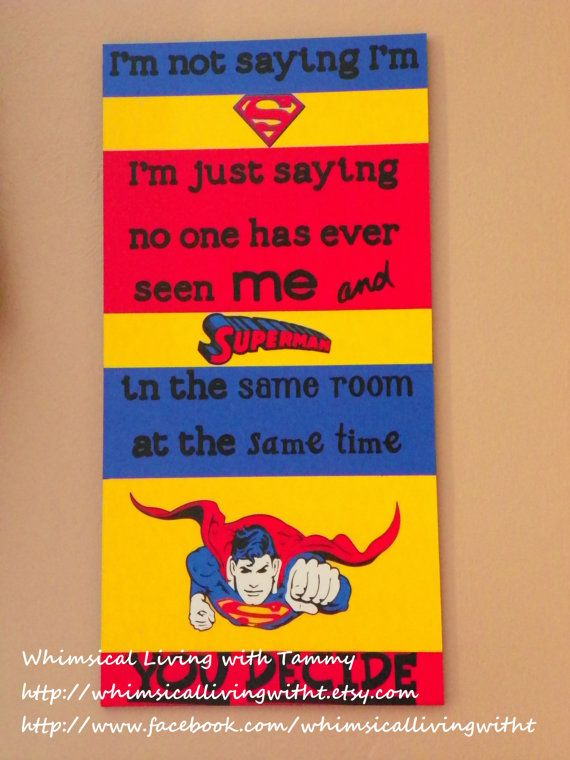 I am Superman Whimsical Living with Tammy whimsicallivingwitht.etsy.com 12x24 Whimsical I am Superman sign, boy's room wall hanging, superhero decor, playroom, I'm not saying I'm Superman, DC Comics subway art http://www.facebook.com/whimsicallivingwitht