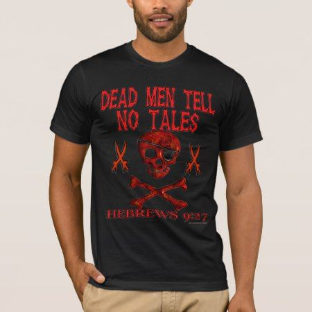 Skull & Crossbones Pirate Christian Message Shirt - click to get yours right now!