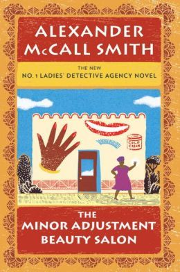 The Minor Adjustment Beauty Salon (No. 1 Ladies Detective Agency Series #14) Yipee! One I haven't read yet