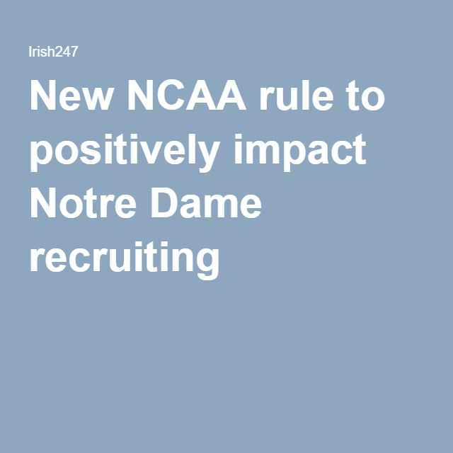 New NCAA rule to positively impact Notre Dame recruiting