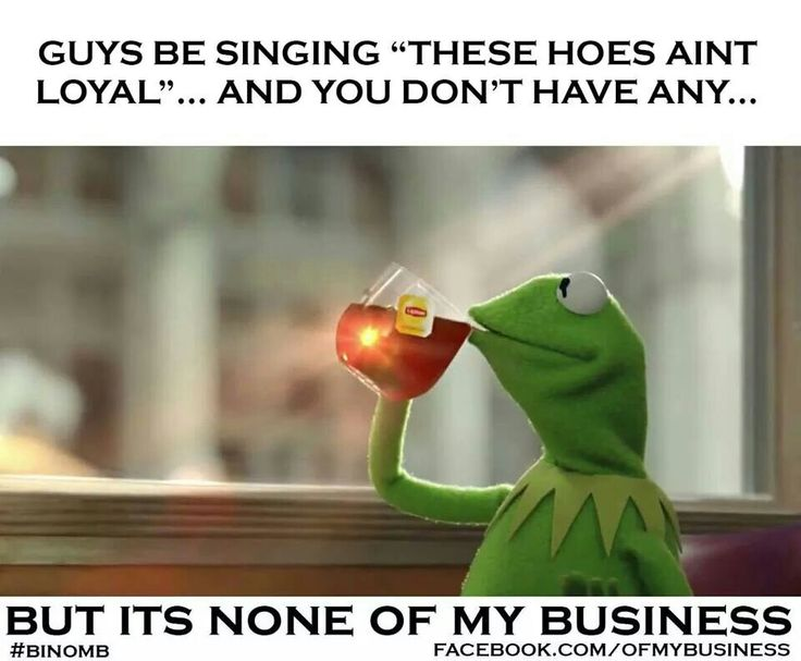 My Business Kermit Quotes None Of That Saying. QuotesGram
