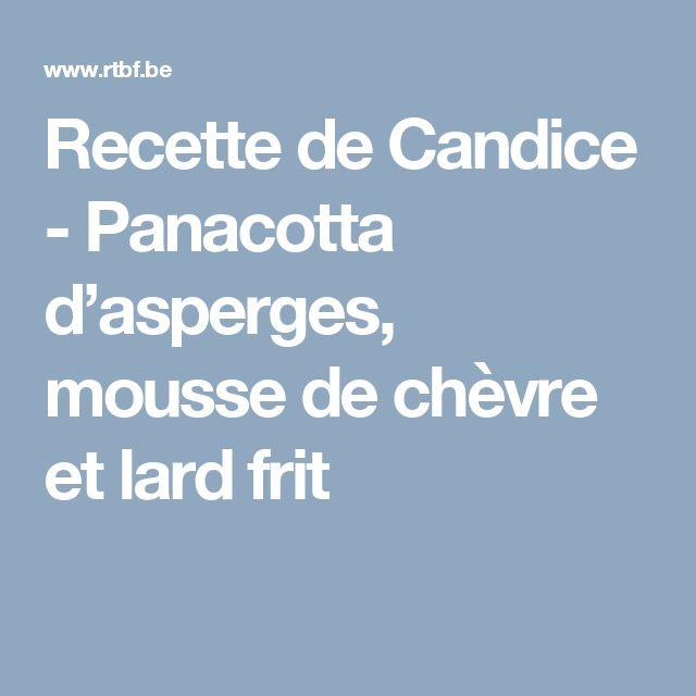Recette de Candice - Panacotta d'asperges, mousse de chèvre et lard frit