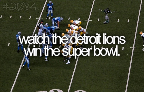 Detroit Lions bucket-list I hope this happens before I die!!!