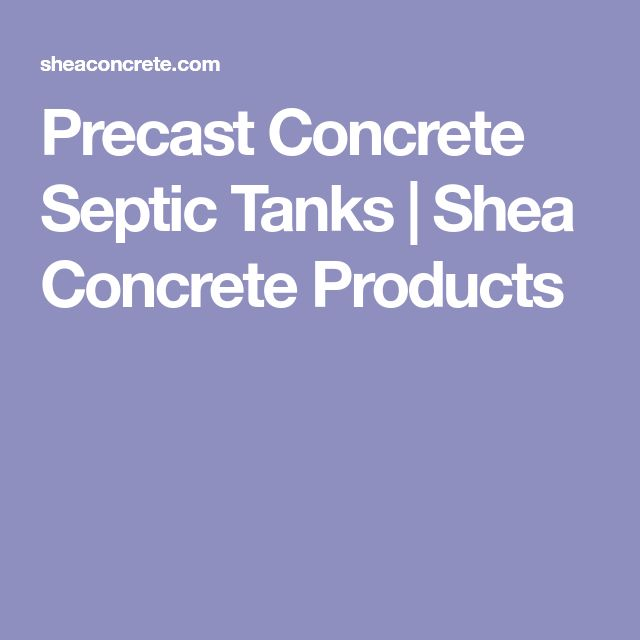 Precast Concrete Septic Tanks | Shea Concrete Products