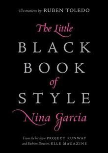 Every time you dress, you assert your identity. With style, you tell the world your story. In that way, style affords you opportunities to think about your appearance as a quality of your creative character... The Little Black Book of Style by Nina Garcia. #Kobo #eBook