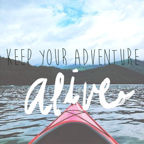 Keep your adventure alive // Travel quotes