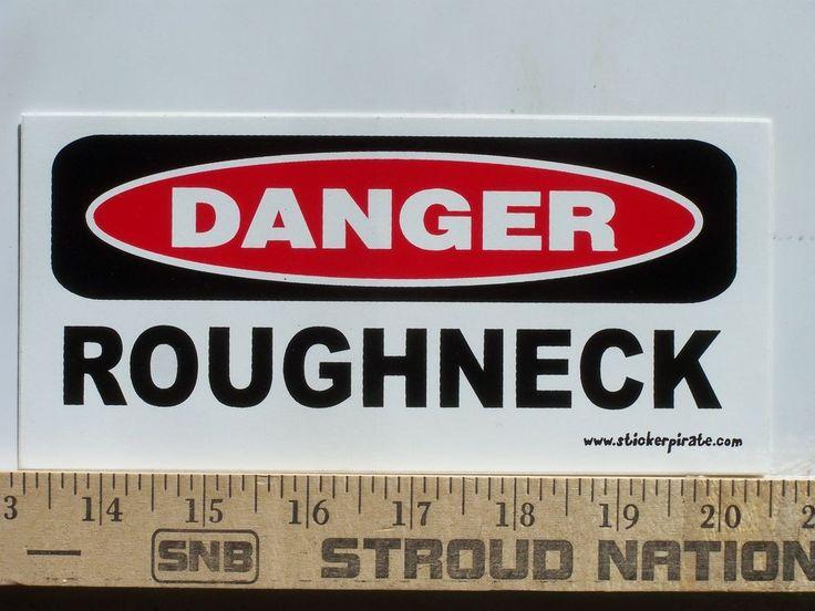 * Magnet *  Danger Roughneck Magnetic Bumper Sticker