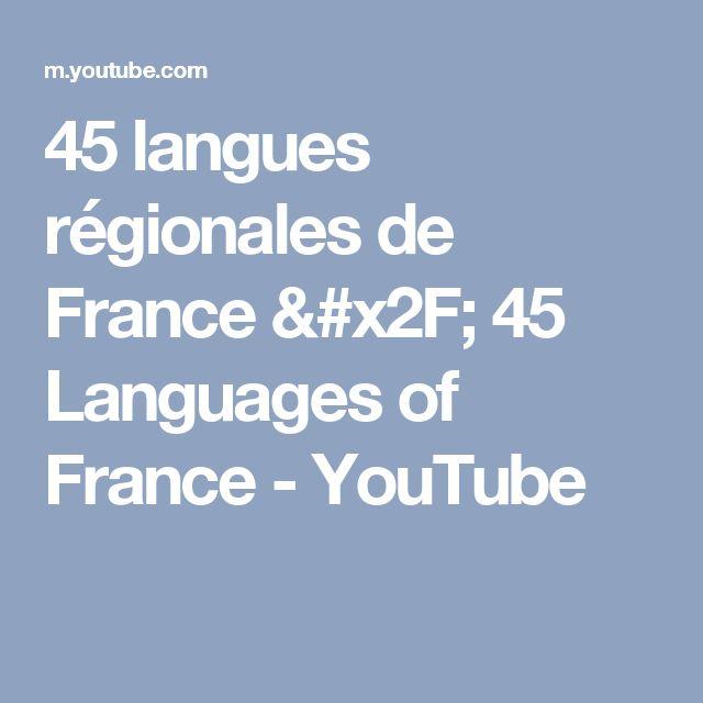 45 langues régionales de France / 45 Languages of France - YouTube