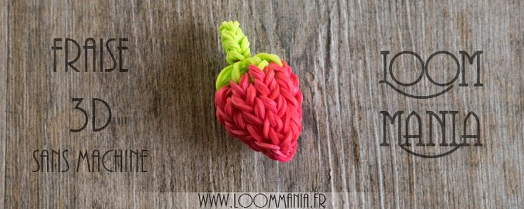Fraise 3D en élastiques sans machine | Strawberry 3D with Rainbow Loom