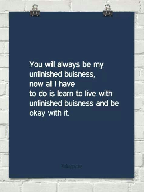 unfinished relationship quotes