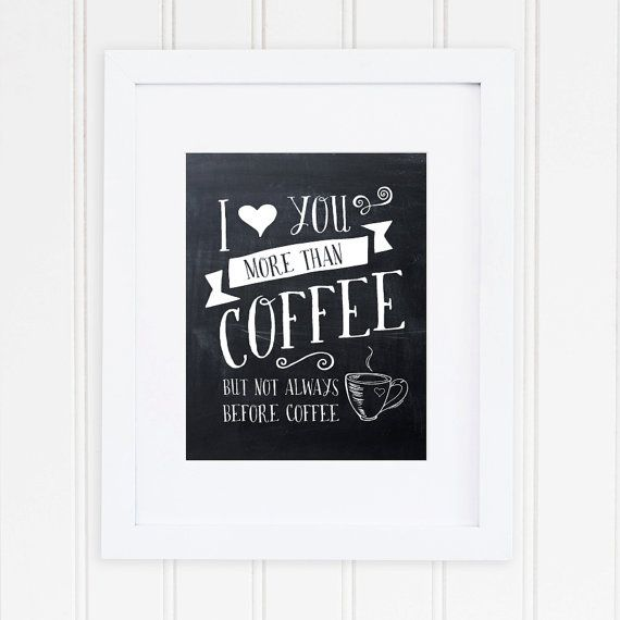 I Love You More Than Coffee Wall Art  by KChristiansonDesign