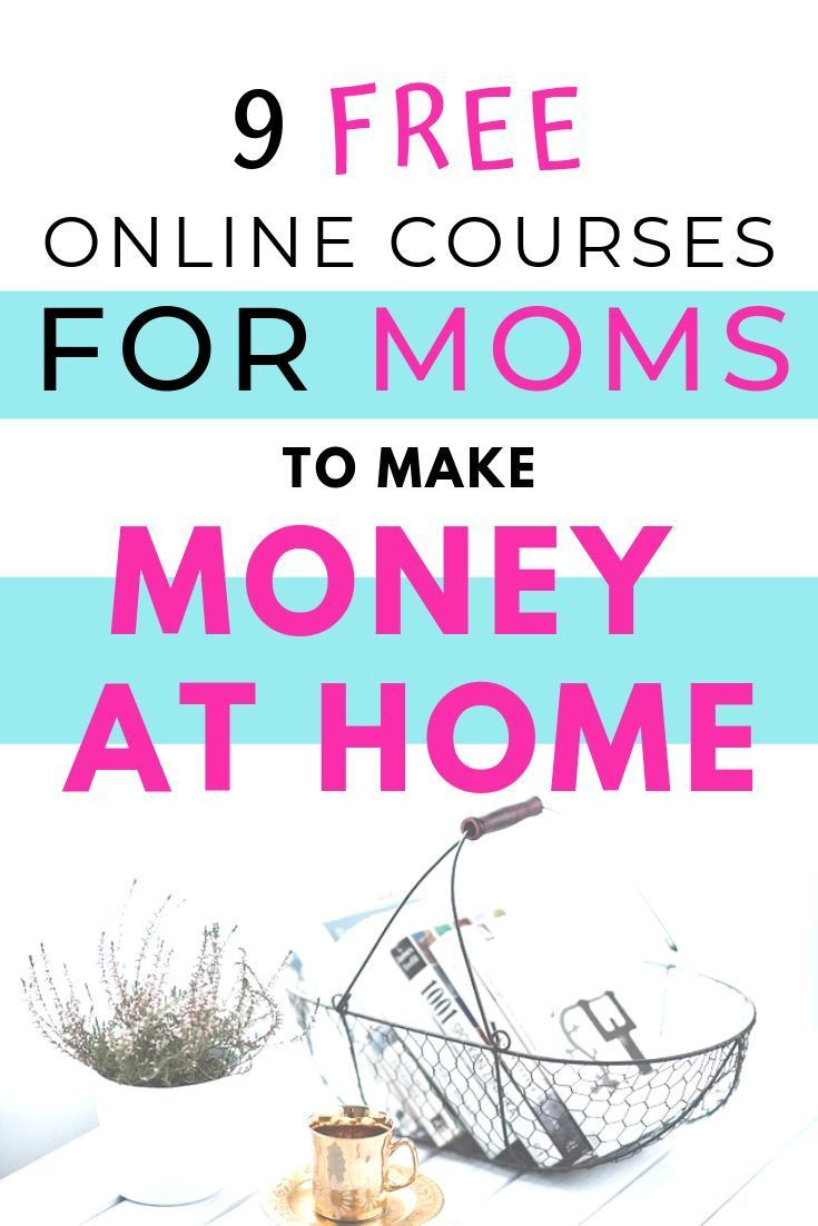 9 FREE online course for stay at home moms & wives to make money in 2019