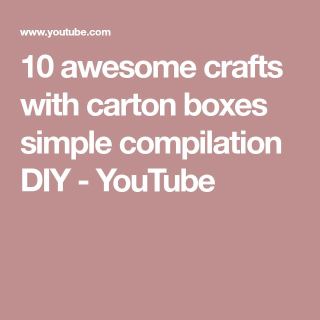 10 awesome crafts with carton boxes   simple compilation  DIY - YouTube