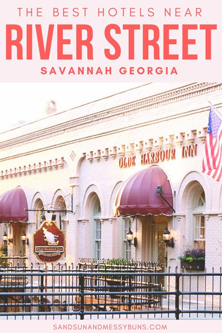 The Best Places To Stay In Savannah Near River Street Sand Sun Messy Buns Savannah Chat Savannah Hotels Hotel