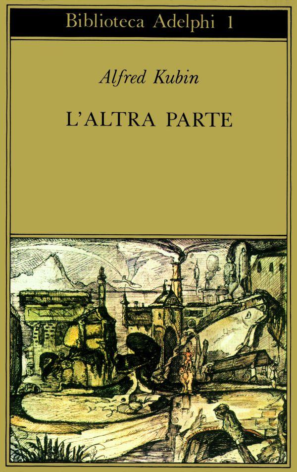 L'altra parte | Alfred Kubin - Adelphi Edizioni