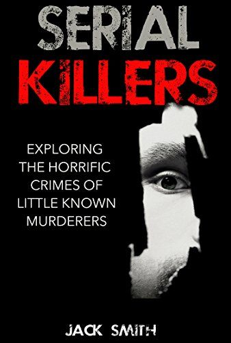 9 best murder mystery books images on pinterest murder mystery serial killers exploring the horrific crimes of little known murderers by jack smith fandeluxe Images