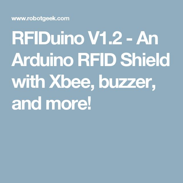RFIDuino V1.2 - An Arduino RFID Shield with Xbee, buzzer, and more!