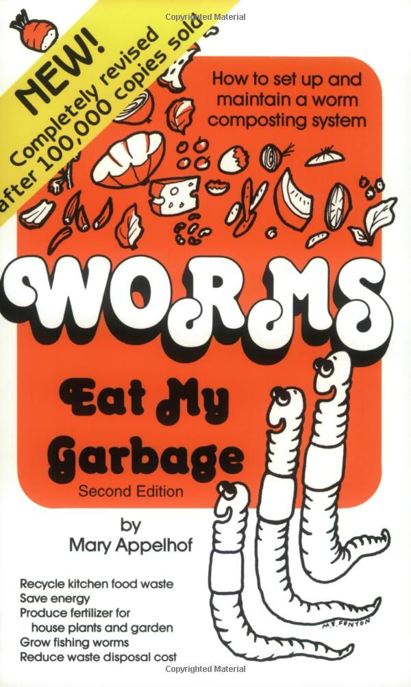 Worms Eat My Garbage: How to Set Up and Maintain a Worm Composting System by Mary Appelhof